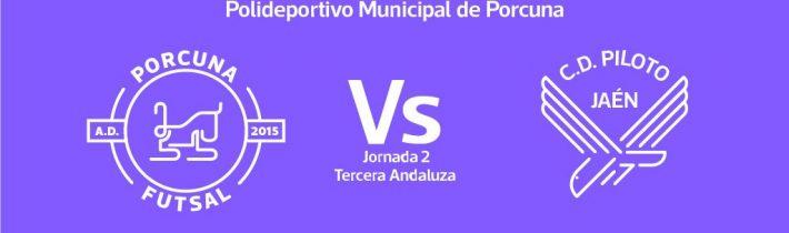 FÚTBOL SALA: A.D. Porcuna Futsal – C.D Piloto Jaén