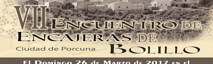 VII Encuentro de encajeras de bolillo «Ciudad de Porcuna»