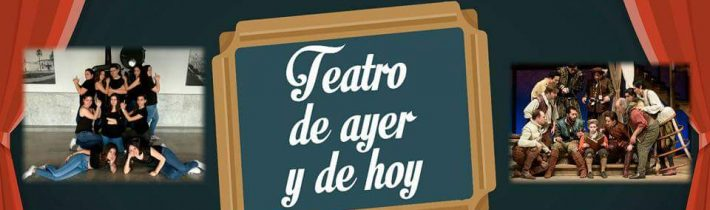 TEATRO: Teatro de ayer y hoy