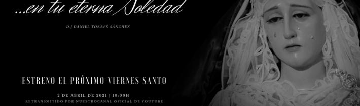 Estreno «…en tu eterna Soledad»