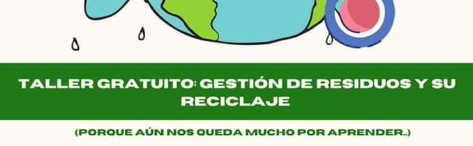 TALLER: Gestión de residuos y su reciclaje